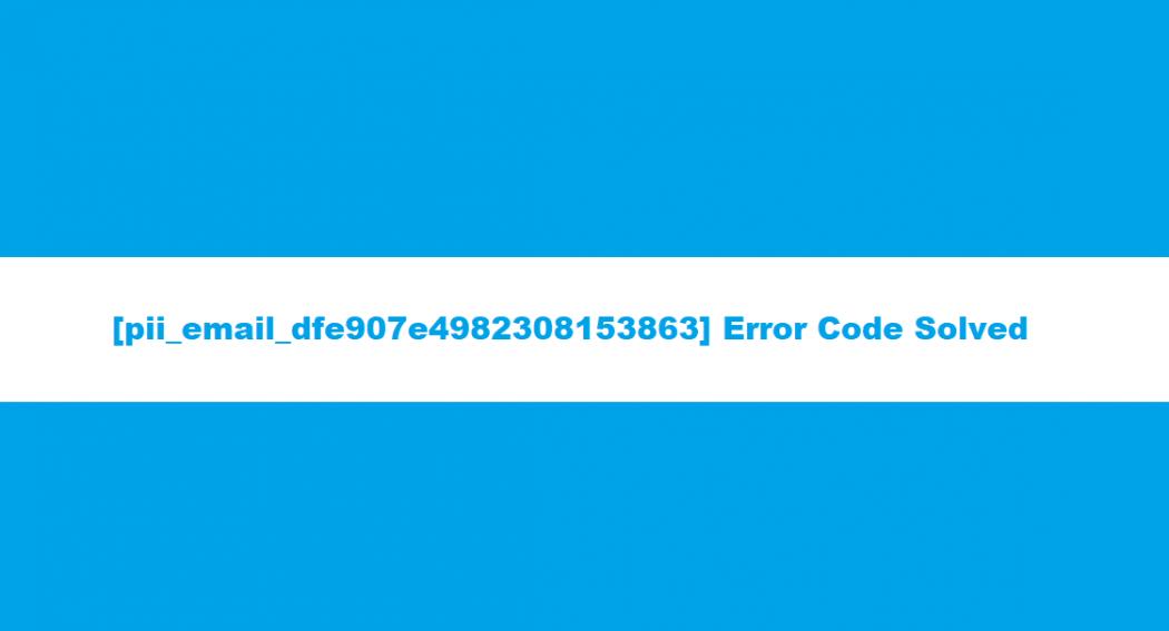 Solved[pii_email_dfe907e4982308153863] Error